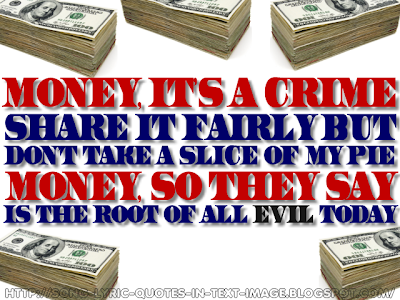 Money - Pink Floyd Song Lyric Quote in Text Image