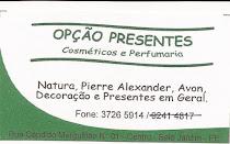 OPÇÃO PRESENTES - Rua - Cândido Mergulhão, Nº 01 Centro - FONE: 3726-5914/9362-0912
