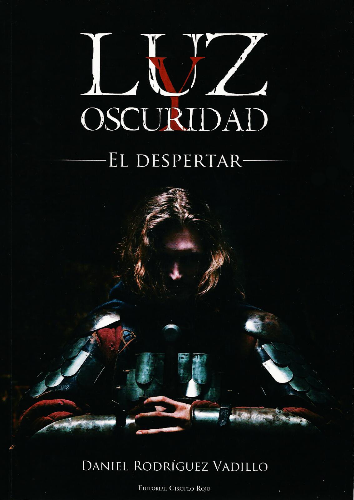 LUZ Y OSCURIDAD: EL DESPERTAR