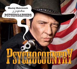 PSYCHOCOUNTRY - Maciej Maleńczuk z zespołem PSYCHODANCING [recenzja płyty]
