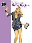 'The Trouble with Katie Rogers' - Your every Day Girl