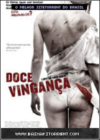 Capa Baixar Filme Doce Vingança Dublado (I Spit on Your Grave)   Torrent Baixaki Download