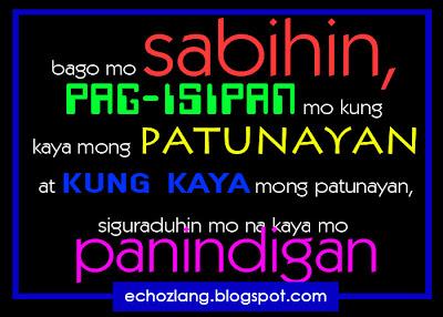 Bago mo sabihin, pag-isipan mo kung kaya mong patunayan.