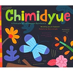 http://www.amazon.com/Chumidyue-A-Folktale-Amazon-Rainforest/dp/193795417X