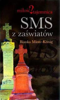 Bianka Minte-König - SMS z Zaświatów