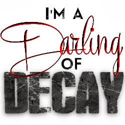 Darlings of Decay