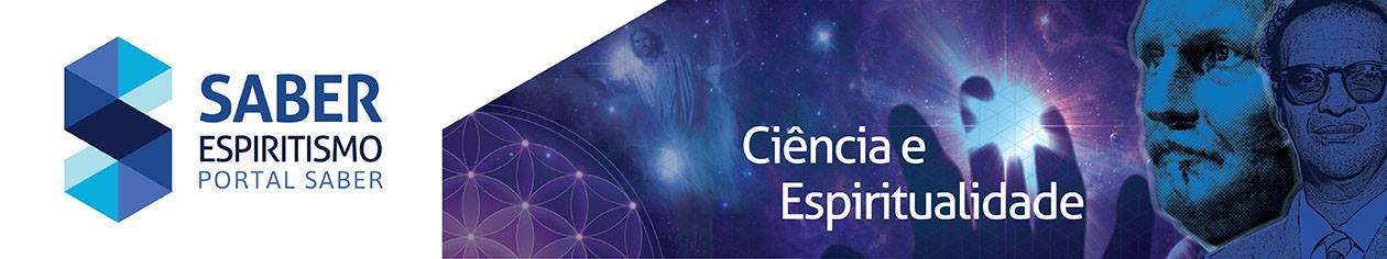 PORTAL SABER ESPIRITISMO - CIÊNCIAS E ESPIRITUALIDADE - CHICO XAVIER - PODCAST ESPÍRITA -  KARDEC