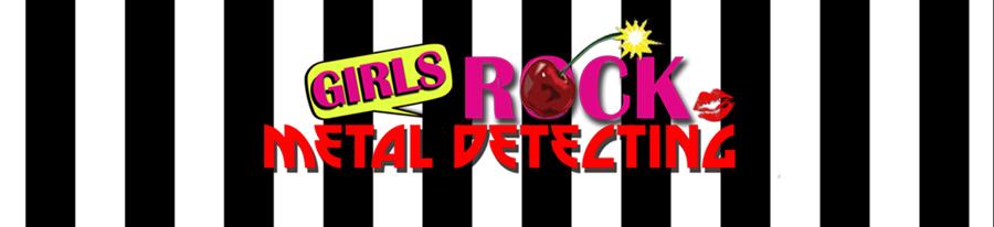 Girls Rock Metal Detecting - Random Thoughts and Musings
