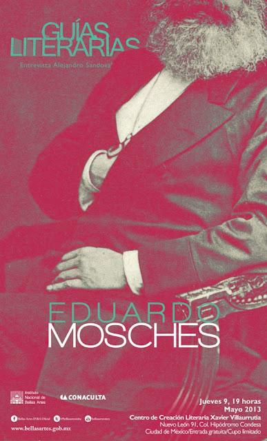 """El ciclo """"Guías Literarias"""" presenta a Eduardo Mosches en el CCLXV"""