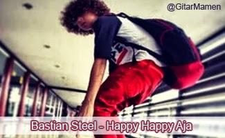chord bastian steel happy happy aja
