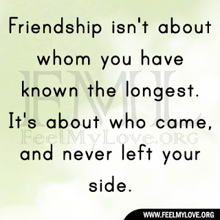 Friendship isn't about whom you have known