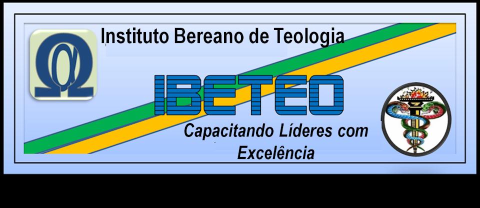 IBETEO - INSTITUTO BEREANO DE TEOLOGIA