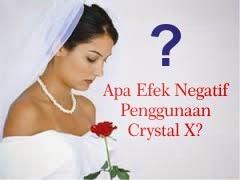 Efek Negatif Pemakaian Crystal X
