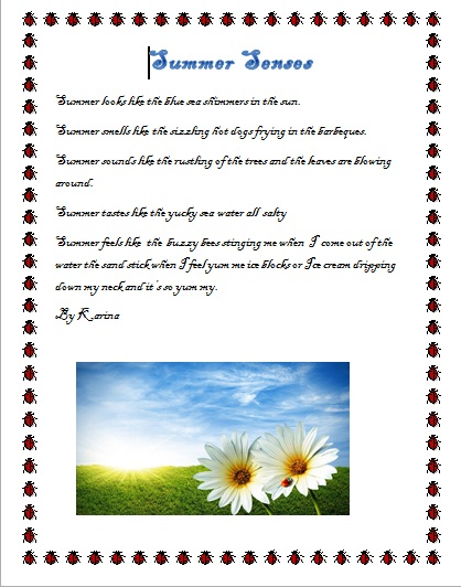 my summer poem This summer poem focuses on what is unique about summer i hope you like this rhyming summer verse, a poem about summer summer pleasures sunshine beaming golden heat for lots of fun outdoors vacations, for a sweet retreat to mountains, plains and shores.