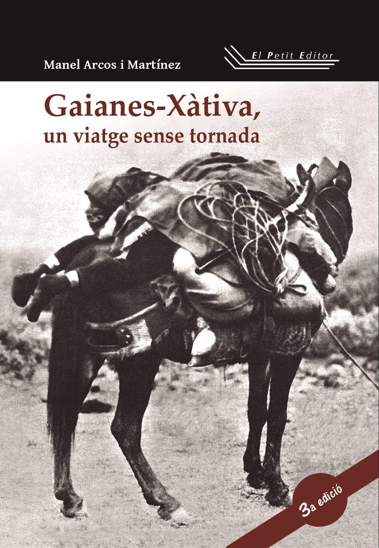 Gaianes-Xàtiva, un viatge sense tornada (3a edició)