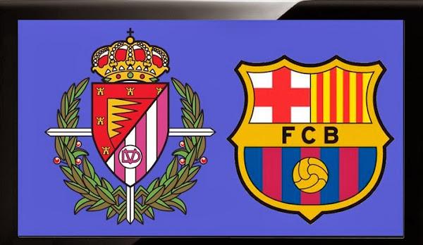 REPETICION VALLADOLID VS FC BARCELONA, Goles, Resultados, Estadisticas, Online