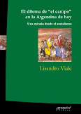 """El dilema de """"el campo"""" en la Argentina de hoy"""
