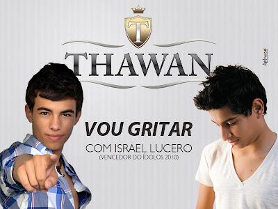 Download: Thawan part. Israel Lucero - Vou Gritar (Lançamento Top) 2011 2012