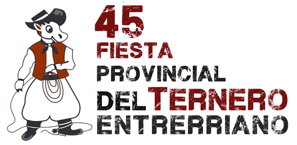 9, 10 y 11 de Marzo 2018. Fiesta del Ternero Entrerriano, en Feliciano