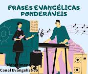 BLOGUE FRASES EVANGÉLICAS PONDERÁVEIS