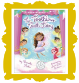 The Toothless Tooth Fairy by Shanelle Hicks Illustrated by Anca Delia Budeanu