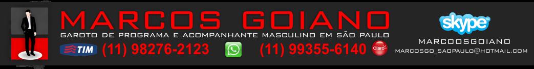 MARCOS GOIANO GAROTO DE PROGRAMA SAO PAULO, ACOMPANHANTE MASCULINO SAO PAULO, GAROTO DE PROGRAMA SP