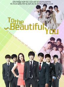 Gửi Người Xinh Tươi - To The Beautiful You poster