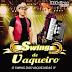 Swing De Vaqueiro - O Swing Das Vaquejadas 2015