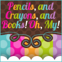 Pencils and Crayons and Books! Oh My!