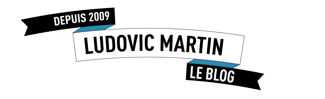 Ludovic Martin.com, le blog du Digital Marketing et du Growth Hacking