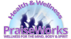 PraiseWorks Health and Wellness - Mind, Body, Spirit Wellness For Women Over 40