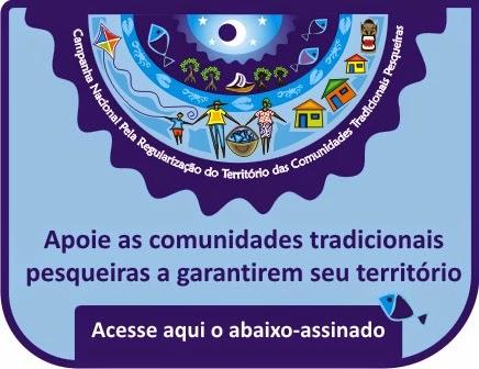 Campanha Nacional pela Regularização do Território das Comunidades Tradicionais Pesqueiras