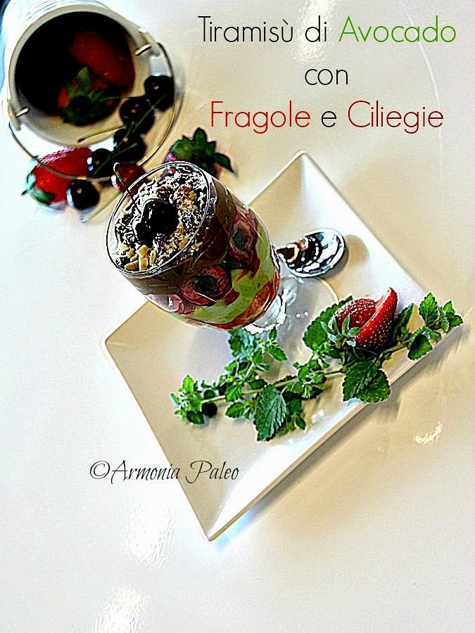 Tiramisù di Avocado con Fragole e Ciliegie di Armonia Paleo