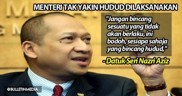 Hanya Mereka Yang Bodoh Sahaja Bincang Hudud Di Malaysia Datuk Seri Nazri Aziz
