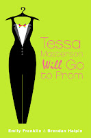 Book cover of Tessa Masterson Will Go to Prom by Brendan Halpin and Emily Franklin