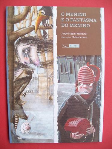 O Menino e o Fantasma do Menino - Jorge Miguel Marinho