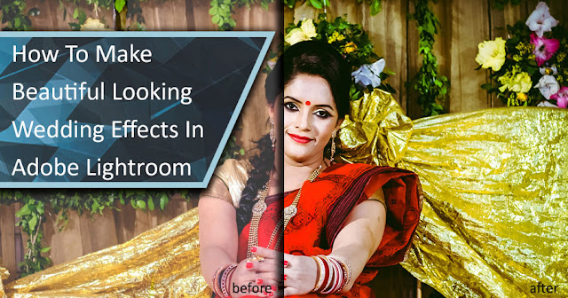How to Give Cool Effects Wedding Look Using Adobe Lightroom