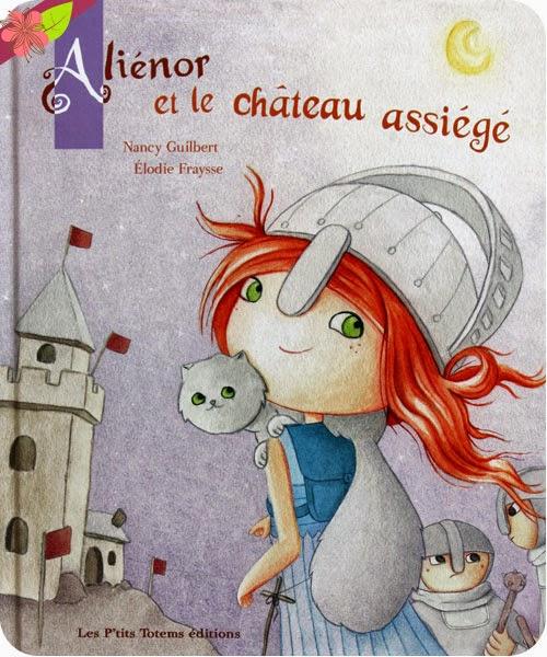 Aliénor et le château assiégé de Nancy Guilbert et Élodie Fraysse