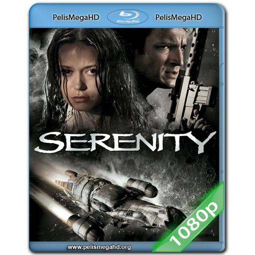 SERENITY (2005) FULL 1080P HD MKV ESPAÑOL LATINO
