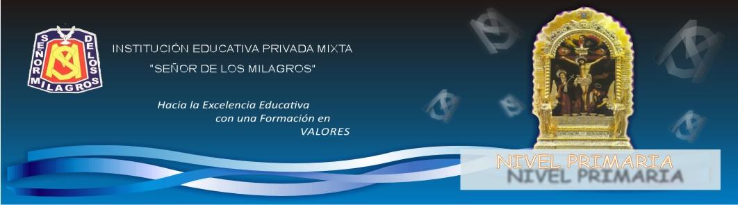 """I.E.P.Mx. """"SEÑOR DE LOS MILAGROS"""" - NIVEL PRIMARIA - CUSCO"""