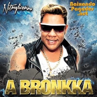 A Bronkka - Nitroglicerina Verão 2014, a bronkka mp3, baixar cd completo, baixaki músicas grátis, música nova de a bronkka, a bronkka ao vivo, cd novo de a bronkka, baixar cd de a bronkka 2014, a bronkka, ouvir a bronkka, ouvir pagode, a bronkka, os melhores a bronkka, baixar cd completo de a bronkka, baixar a bronkka grátis, baixar a bronkka, baixar a bronkka atual, a bronkka 2014, baixar cd de a bronkka, a bronkka cd, baixar musicas de a bronkka, a bronkka baixar músicas