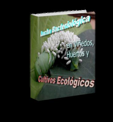 lucha bacteriológica en viñedos, huertos y cultivos ecológicos