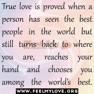 True love is proved when a person has seen the best people