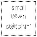 Small Town Stitchin