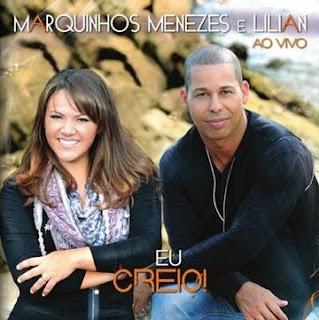 Marquinhos Menezes e Lilian - Eu Creio
