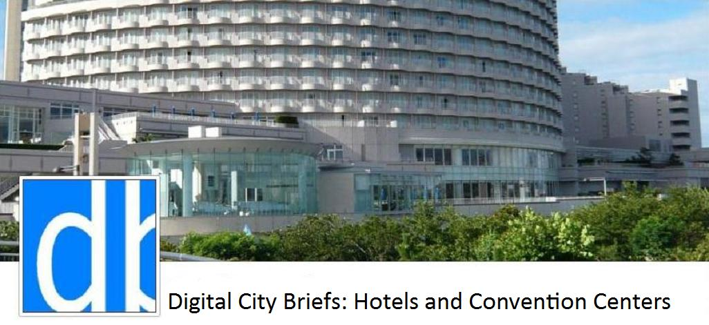 Digital City Briefs: Noteworthy Hotels and Convention Centers
