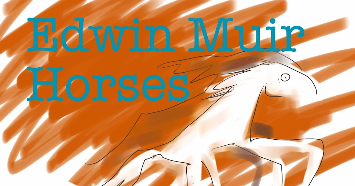 essay on horses by edwin muir