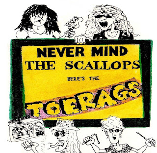 The Toerags - Never Mind the Scallops