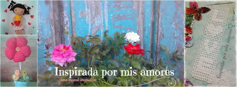 Inspirada por mis amores