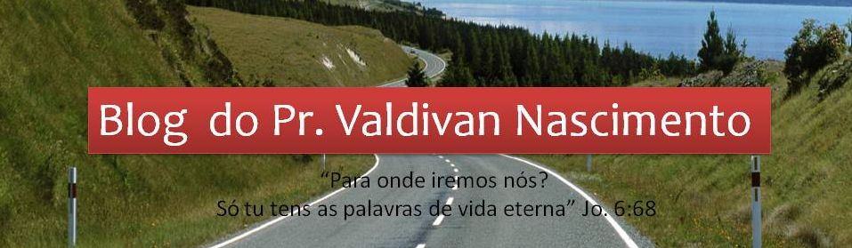 Blog do Pr. Valdivan Nascimento